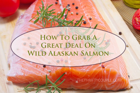 How To Secure a Crazy Price on Wild Caught Sockeye Alaskan Salmon – Eat Healthy on a Budget!